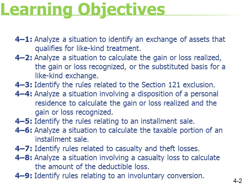 Learning Objectives 4–1: Analyze a situation to identify an exchange of assets that qualifies for like-kind treatment.