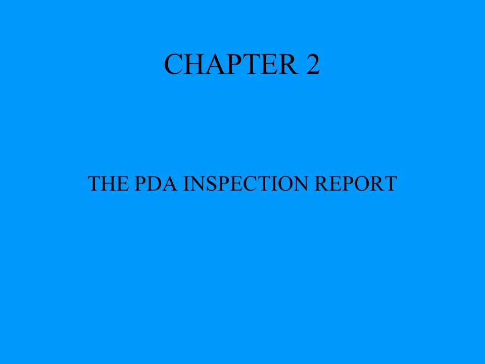 CHAPTER 2 THE PDA INSPECTION REPORT