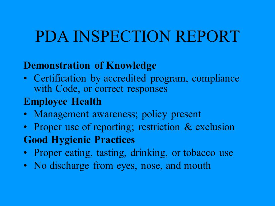 PDA INSPECTION REPORT Demonstration of Knowledge Certification by accredited program, compliance with Code, or correct responses Employee Health Manag