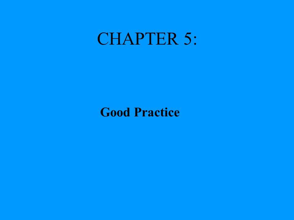 CHAPTER 5: Good Practice
