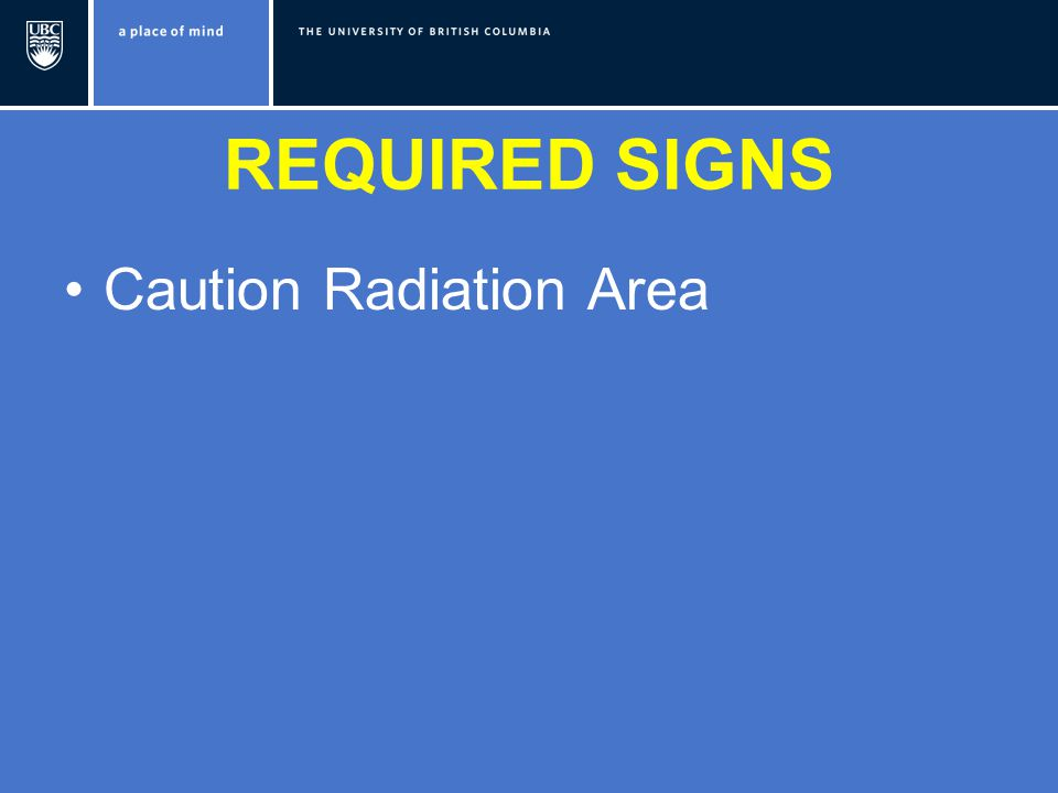 REQUIRED SIGNS Caution Radiation Area