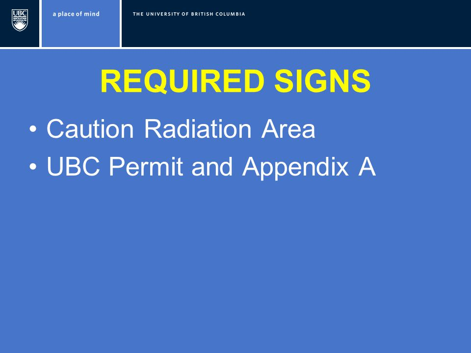 REQUIRED SIGNS Caution Radiation Area UBC Permit and Appendix A