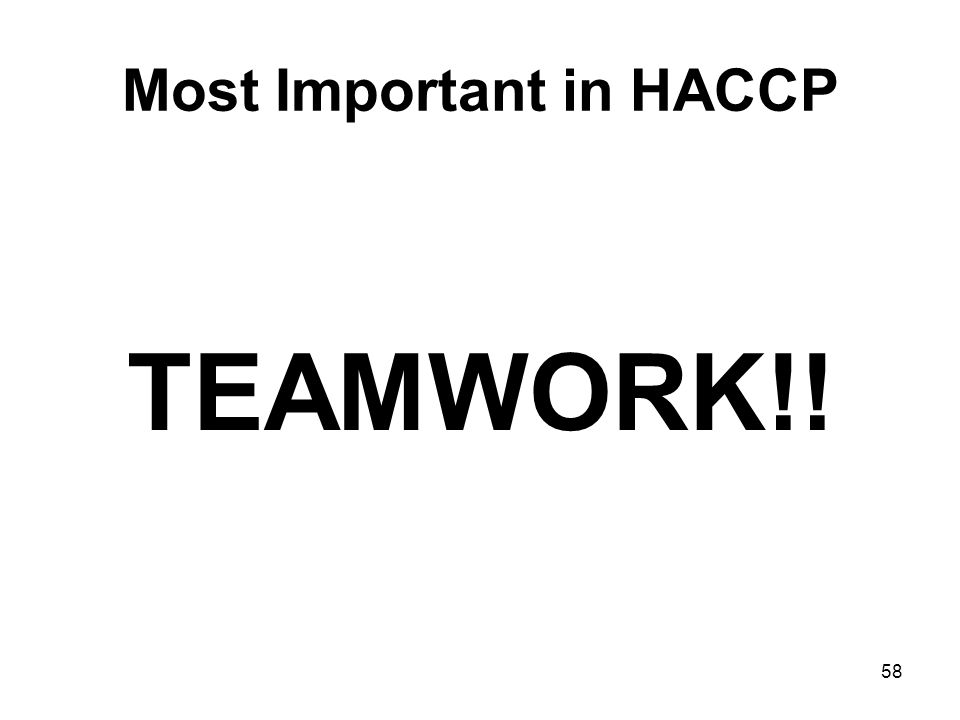 58 Most Important in HACCP TEAMWORK!!