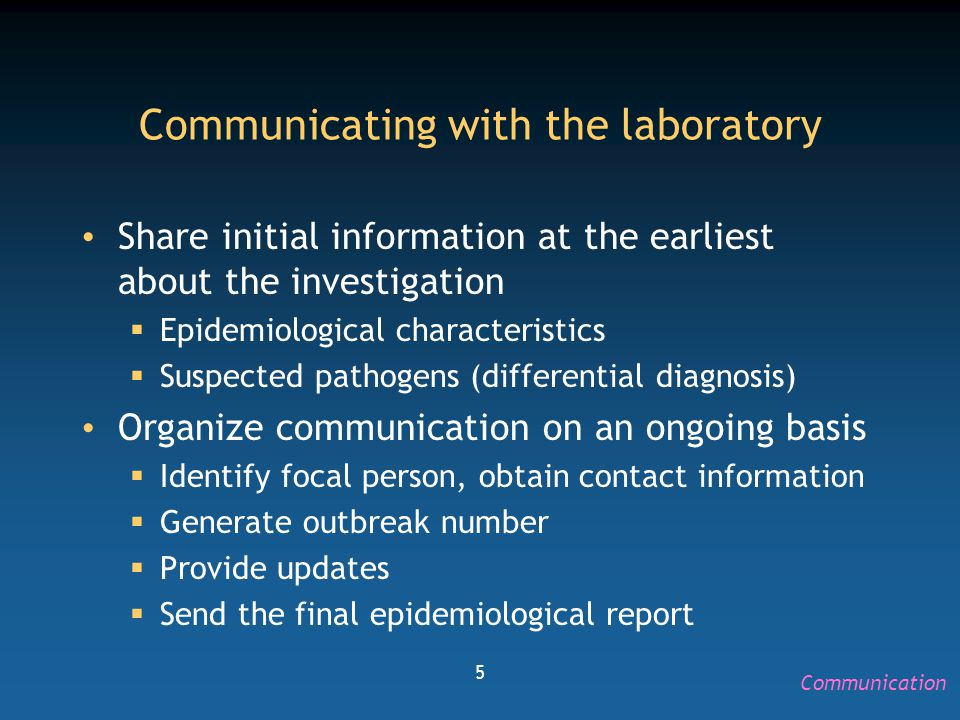 5 Communicating with the laboratory Share initial information at the earliest about the investigation  Epidemiological characteristics  Suspected pa