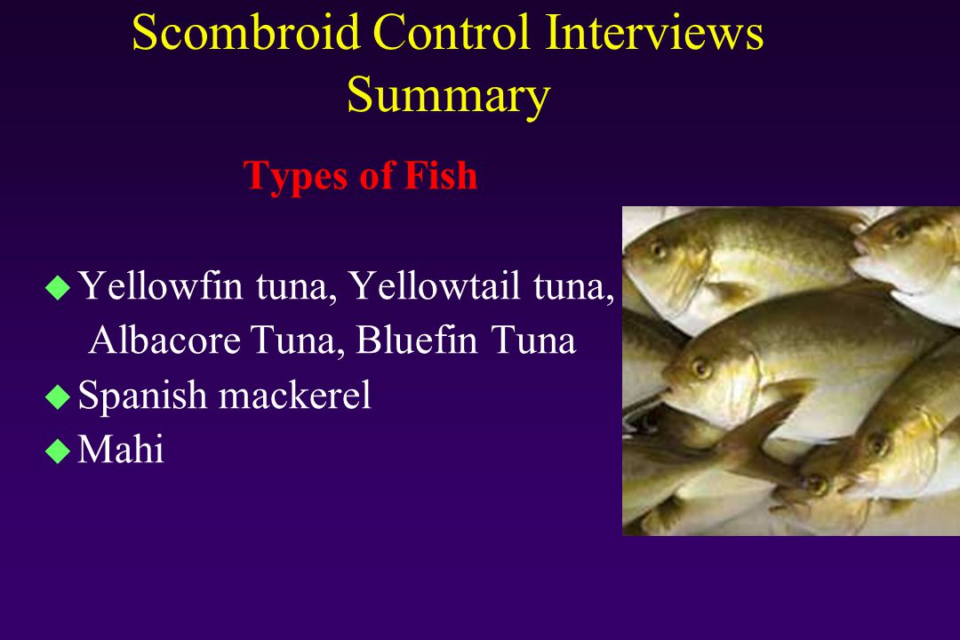 Scombroid Control Interviews Summary Short Fishery Details: u RSW, Ice, Freezer u Day boats, 3-10 days, up to 30 days out fishing u Indonesia uses mother boats u Some will catch one blue fin a day, others hundreds u Some eviscerate some don't; some bleed out u Water temp for tuna generally between 58-64 F u Air temp wide range depending on location;