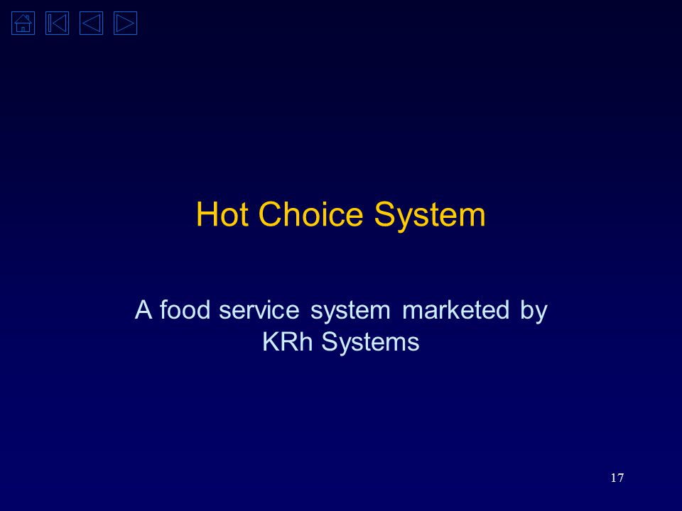 17 Hot Choice System A food service system marketed by KRh Systems