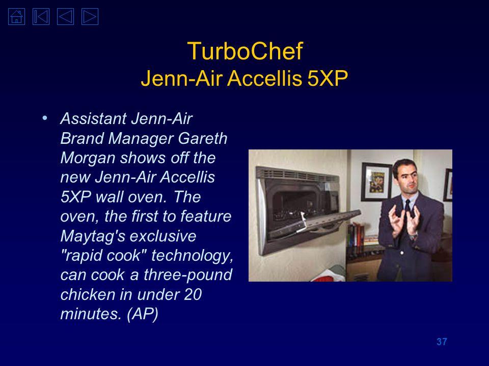 37 TurboChef Jenn-Air Accellis 5XP Assistant Jenn-Air Brand Manager Gareth Morgan shows off the new Jenn-Air Accellis 5XP wall oven. The oven, the fir