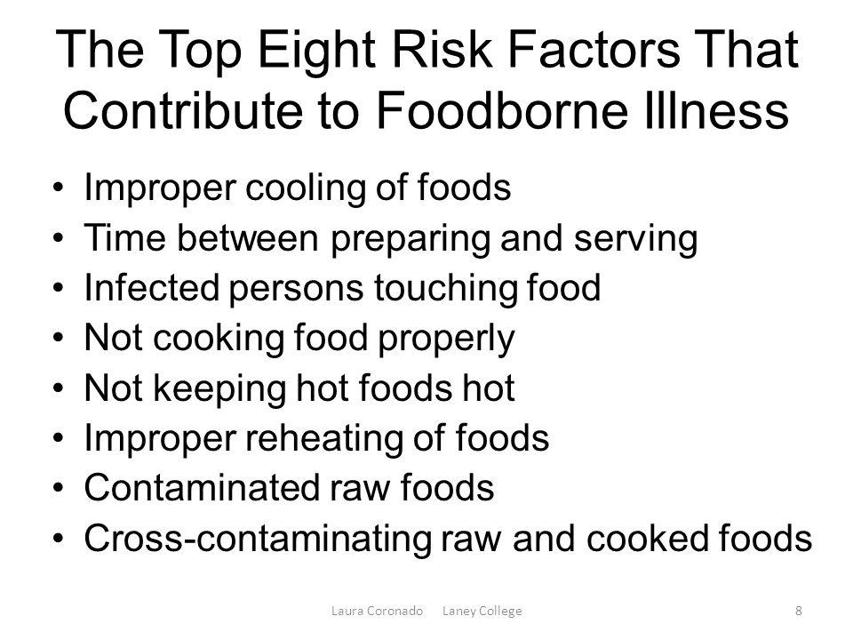 How to Prevent Foodborne Illness Start at the grocery store Prepare foods with care Store with care Reheat with care Fight BAC Laura Coronado Laney College29
