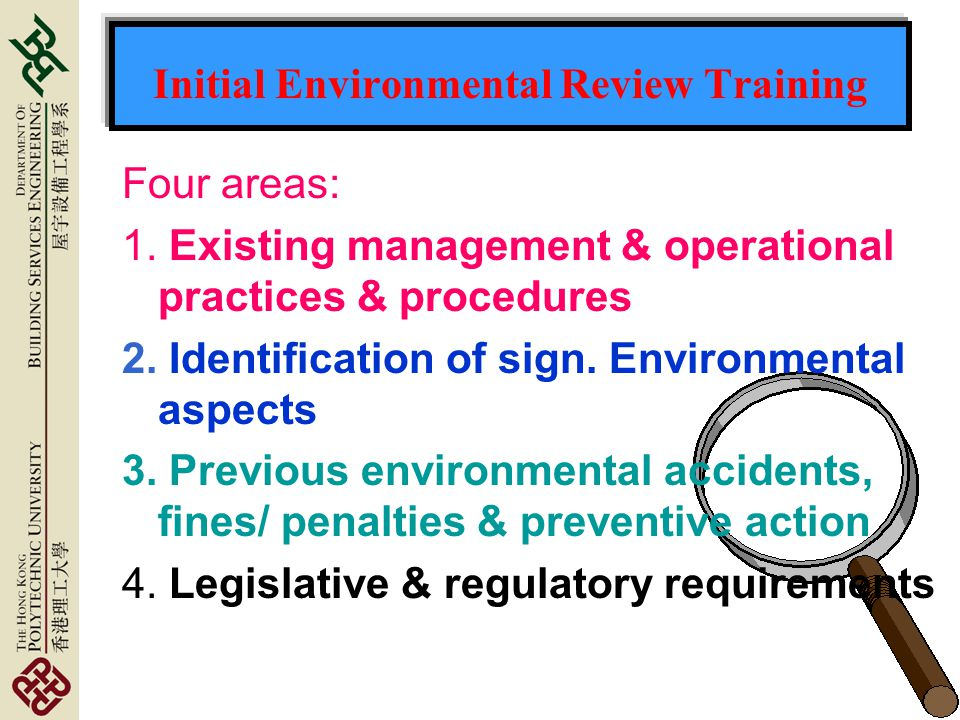 Initial Environmental Review Training Four areas: 1.