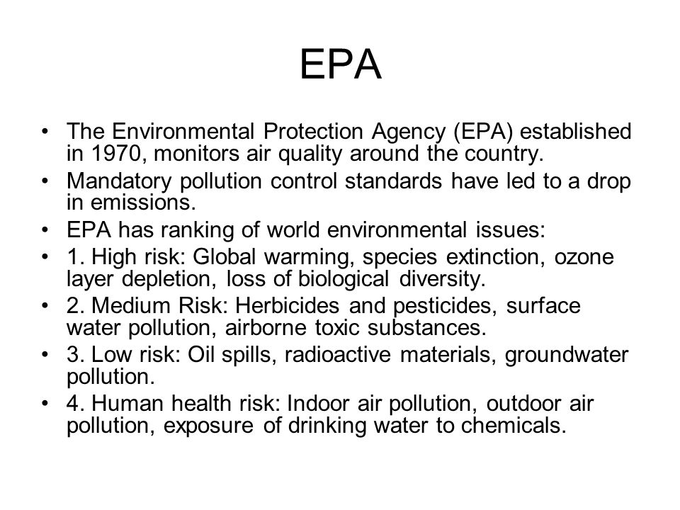 EPA The Environmental Protection Agency (EPA) established in 1970, monitors air quality around the country. Mandatory pollution control standards have
