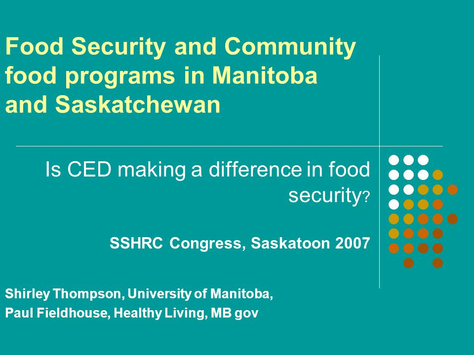 Food Security and Community food programs in Manitoba and Saskatchewan Is CED making a difference in food security .