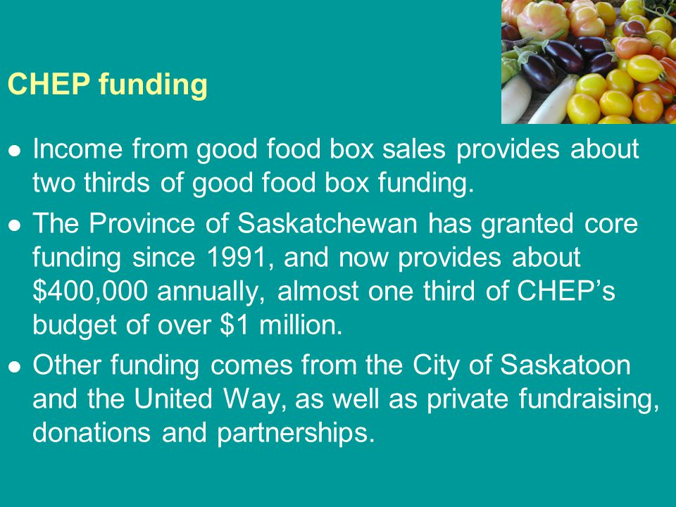 CHEP funding Income from good food box sales provides about two thirds of good food box funding.