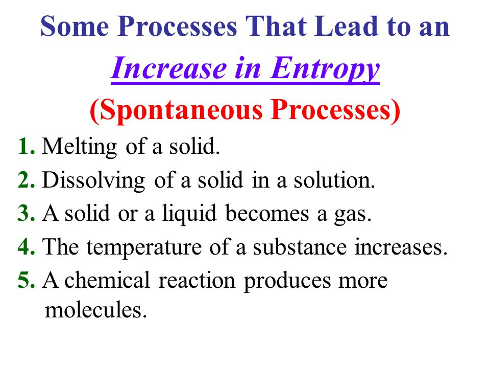 Some Processes That Lead to an Increase in Entropy (Spontaneous Processes) 1.