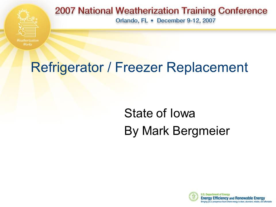 Refrigerator / Freezer Replacement State of Iowa By Mark Bergmeier