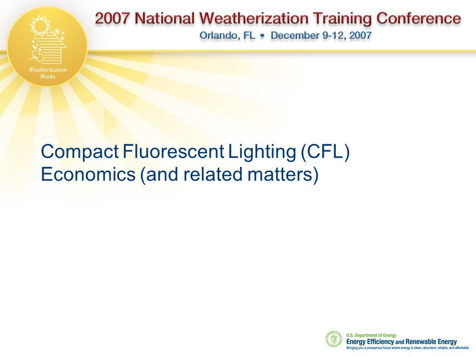Compact Fluorescent Lighting (CFL) Economics (and related matters)