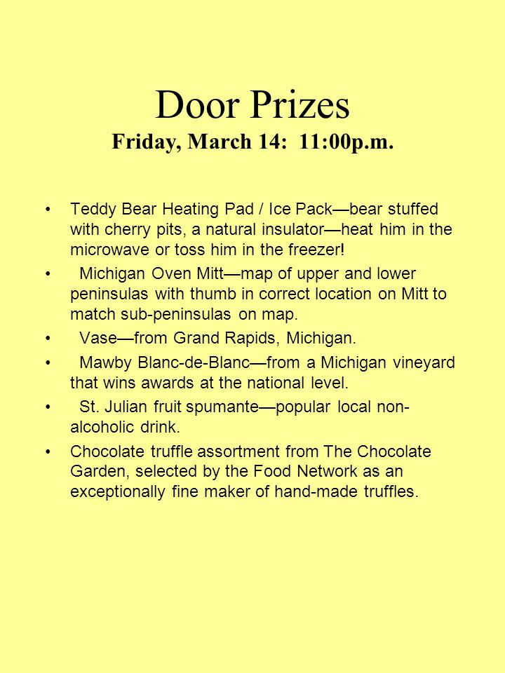 Door Prizes Friday, March 14: 1:30p.m. Seniors.
