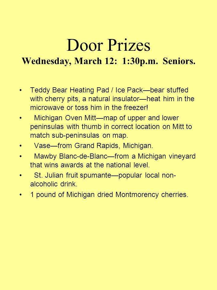 Door Prizes Tuesday, March 11: 1:30p.m. Seniors.