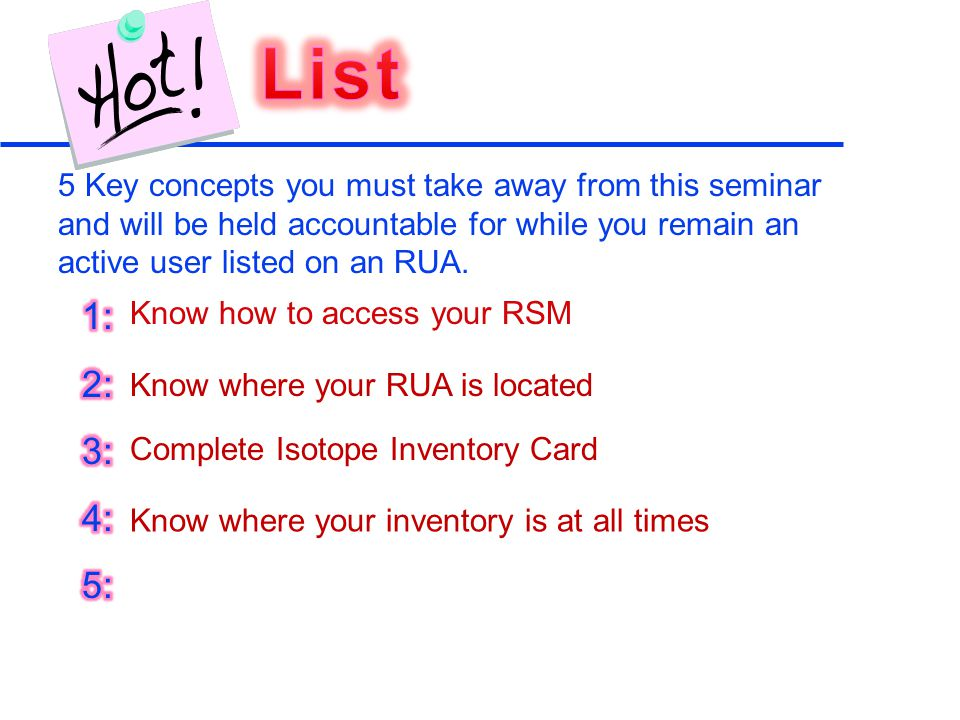 5 Key concepts you must take away from this seminar and will be held accountable for while you remain an active user listed on an RUA.