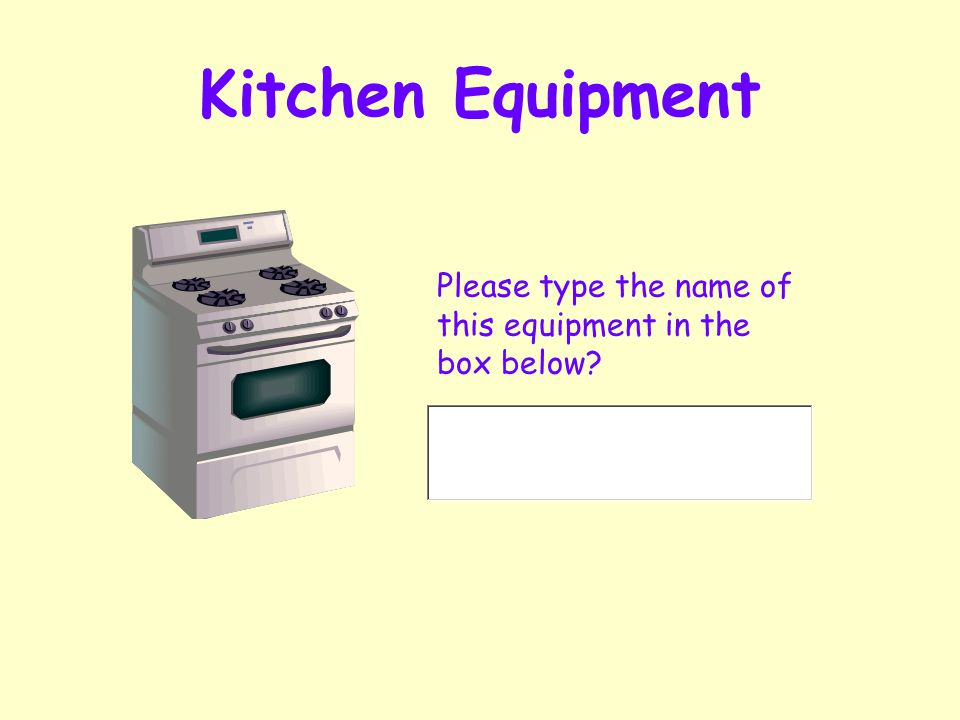 Independent Living 2 The Kitchen Please think about the equipment in your kitchen?