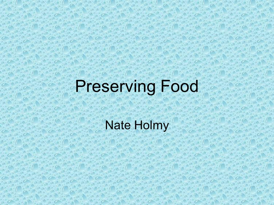 Preserving Food Nate Holmy