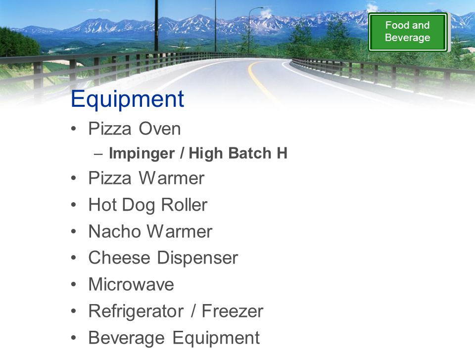 Equipment Pizza Oven –Impinger / High Batch H Pizza Warmer Hot Dog Roller Nacho Warmer Cheese Dispenser Microwave Refrigerator / Freezer Beverage Equipment