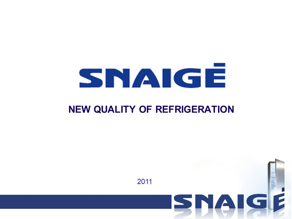 NEW QUALITY OF REFRIGERATION 2011
