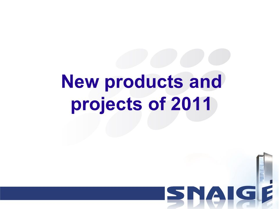 New products and projects of 2011