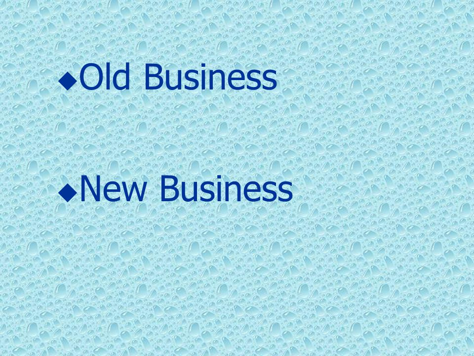  Old Business  New Business