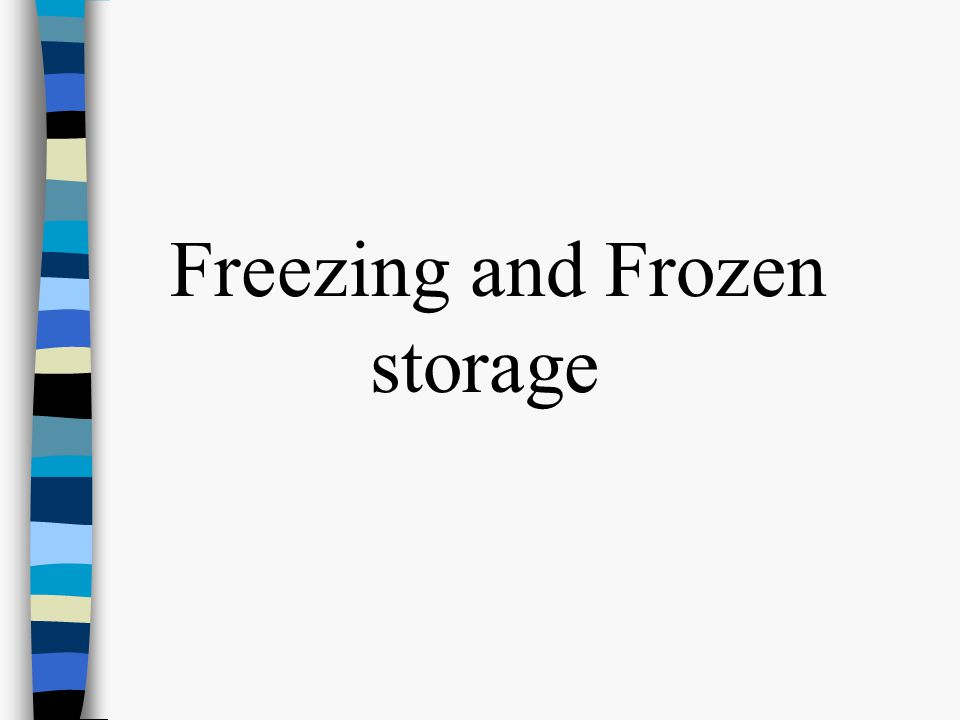 Freezing and Frozen storage