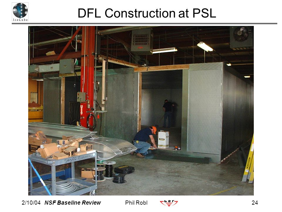 2/10/04 NSF Baseline ReviewPhil Robl24 DFL Construction at PSL