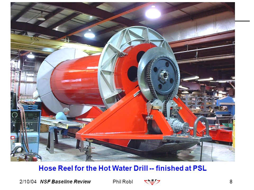2/10/04 NSF Baseline ReviewPhil Robl8 Hose Reel for the Hot Water Drill -- finished at PSL