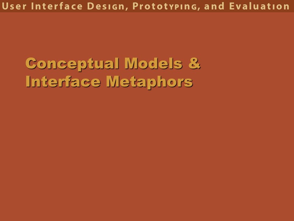 Conceptual Models & Interface Metaphors