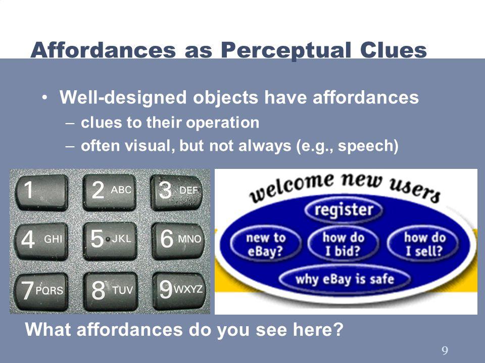 10 Affordances as Perceptual Clues Siemens Pocket PC Phone Pen input, no keypad Handspring Treo Pen input/keypad input