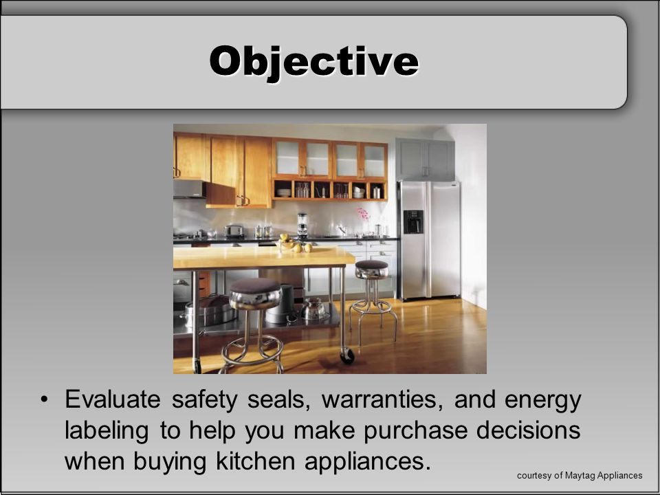 Safety Seals Look for safety seals on appliances, which indicate the appliances have passed safety tests performed by an independent agency and meet industry standards.