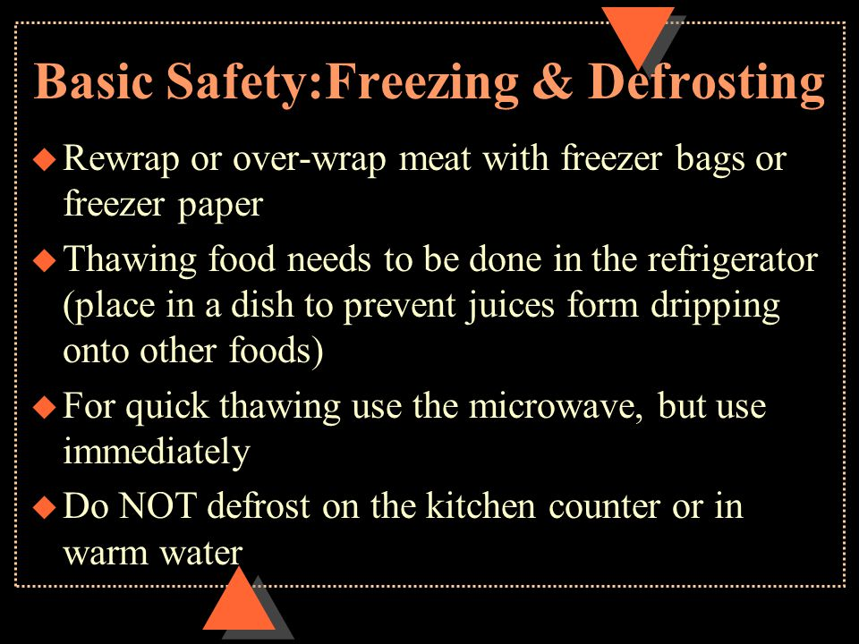 Basic Safety: Food Preparation u Keep everything that touches food CLEAN.