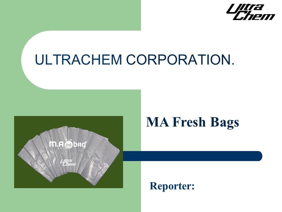 ULTRACHEM CORPORATION. Reporter: MA Fresh Bags