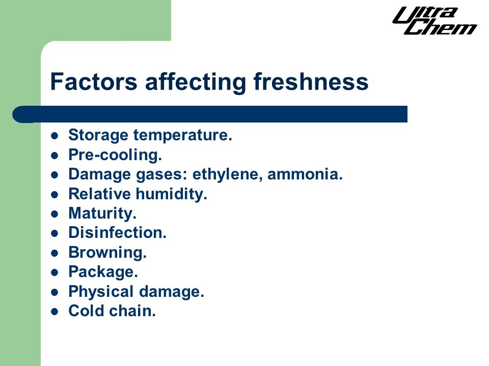 Factors affecting freshness Storage temperature. Pre-cooling.