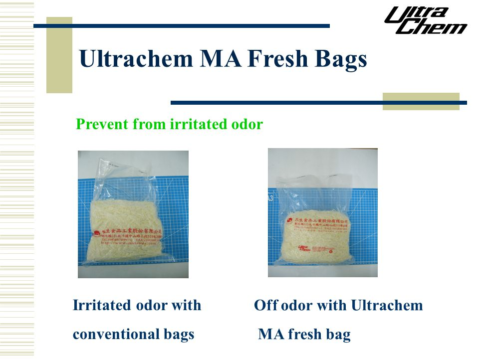 Irritated odor with conventional bags Off odor with Ultrachem MA fresh bag Prevent from irritated odor Ultrachem MA Fresh Bags