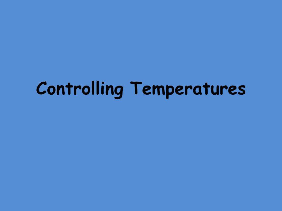 Controlling Temperatures