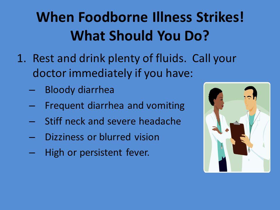 When Foodborne Illness Strikes.What Should You Do.
