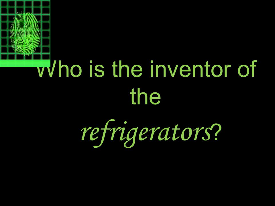 Who is the inventor of the refrigerators