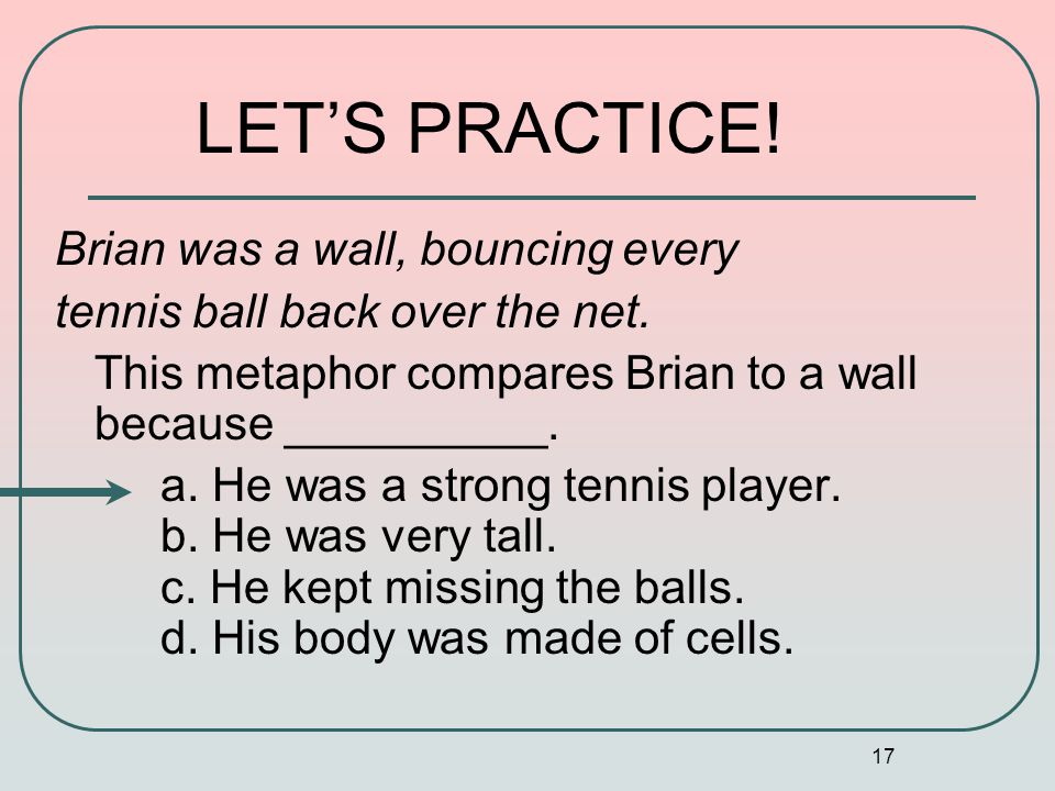 17 Brian was a wall, bouncing every tennis ball back over the net.