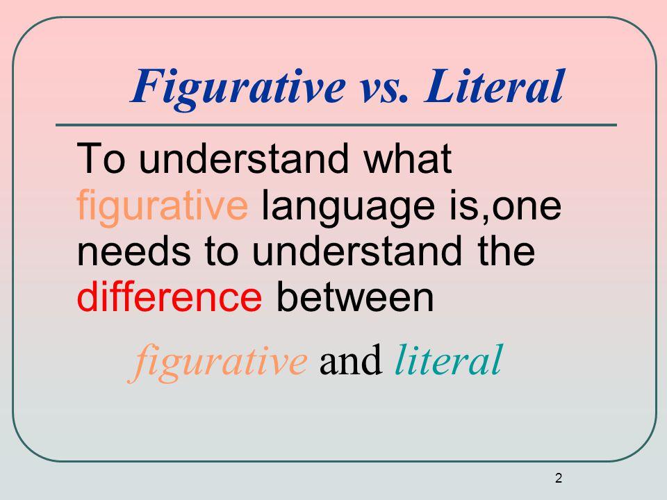 2 Figurative vs.