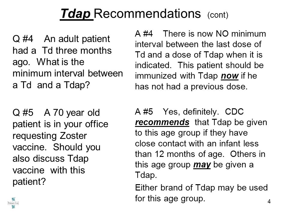 Tdap Recommendations (cont) Q #4 An adult patient had a Td three months ago.