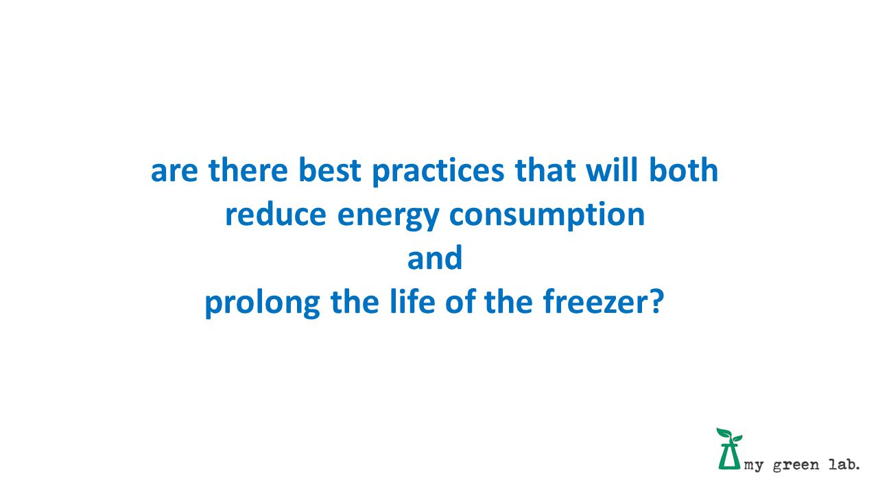are there best practices that will both reduce energy consumption and prolong the life of the freezer?