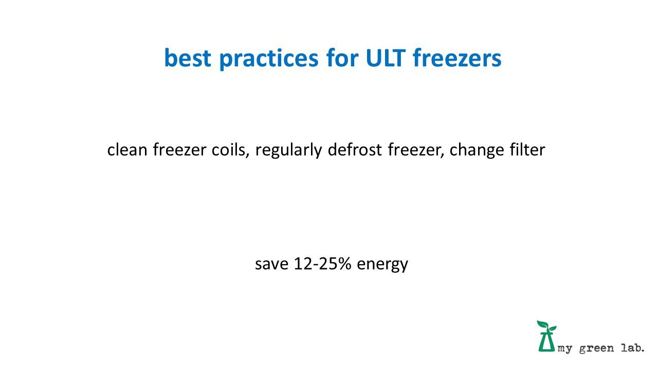 clean freezer coils, regularly defrost freezer, change filter save 12-25% energy best practices for ULT freezers