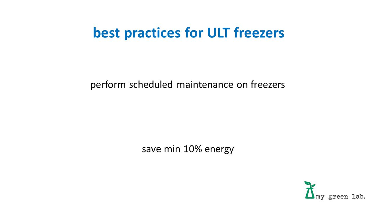 perform scheduled maintenance on freezers best practices for ULT freezers save min 10% energy