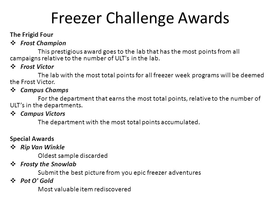Freezer Challenge Awards The Frigid Four  Frost Champion This prestigious award goes to the lab that has the most points from all campaigns relative