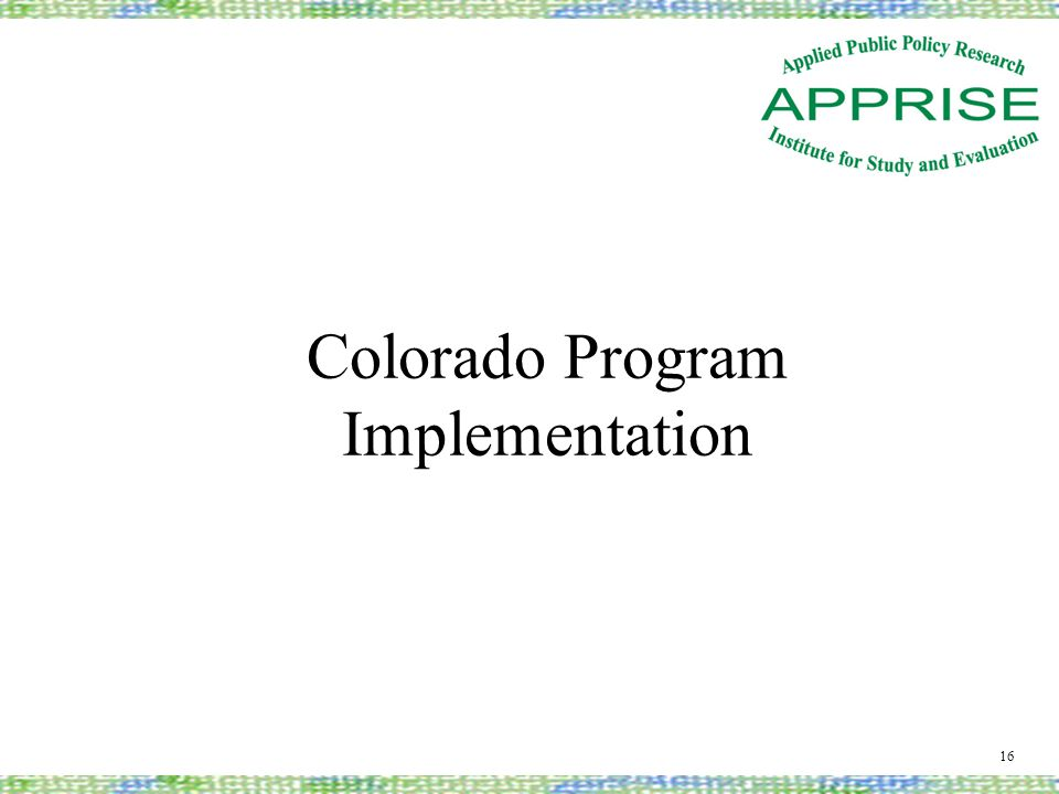 Colorado Program Implementation 16
