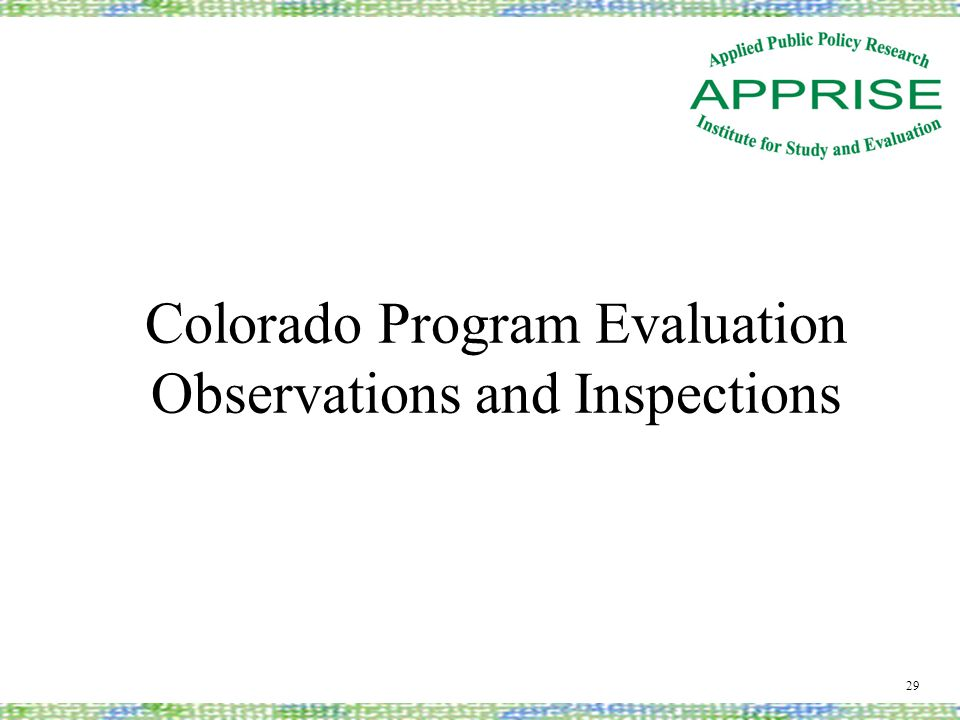 Colorado Program Evaluation Observations and Inspections 29